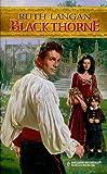 Blackthorne (Harlequin Historical) Ruth Langan