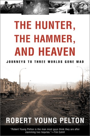 The Hunter, The Hammer, and Heaven: Journeys to Three Worlds Gone Mad