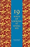 19 Ways of Looking at Wang Wei: How a Chinese Poem is Translated by Weinberger, Eliot, Paz, Octavio (1995) Paperback