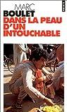 echange, troc Marc Boulet - Dans la peau d'un Intouchable