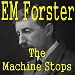 The Machine Stops   E. M. Forster