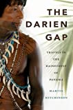 The Darien Gap: Travels in the Rainforest of Panama