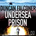 Undersea Prison: John Stratton Book 4 Audiobook by Duncan Falconer Narrated by Michael Tudor Barnes