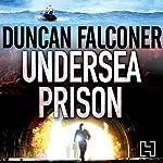Undersea Prison: John Stratton Book 4 | Duncan Falconer