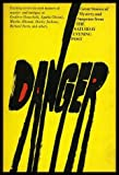 DANGER: Run from the Hangman; Reunion with Terror; The Dream; Set up for Murder; Motive for Murder; Mystery of the Master Safe Cracker; Dead Man in the Water; One of the Dead; Hand Upon the Waters; Possibility of Evil; Woman Who Wouldnt Stay Dead