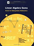 img - for Linear Algebra Gems: Assets for Undergraduate Mathematics (The Mathematical Association of America Notes Series, Volume 59) book / textbook / text book