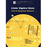 Linear Algebra Gems: Assets for Undergraduate Mathematics (The Mathematical Association of America Notes Series, Volume 59) ~ Charles R. Johnson