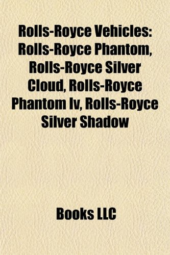 Rolls-Royce vehicles: Rolls-Royce Phantom, Rolls-Royce Phantom IV, Rolls-Royce Silver Cloud, Rolls-Royce Silver Shadow