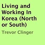 Living and Working In Korea (North or South) | Trevor Clinger