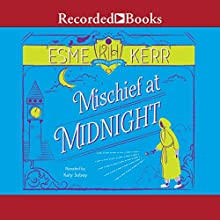 Mischief at Midnight Audiobook by Esme Kerr Narrated by Katey Sobey