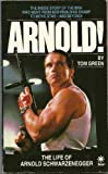 Arnold!: Life of Arnold Schwarzenegger (A Star book) (0352321873) by TOM GREEN