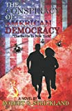 img - for The Conspiracy of American Democracy: The Battle in New York (Volume 1) book / textbook / text book