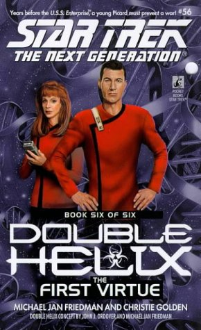 The First Virtue (Star Trek the Next Generation: Double Helix, Book 6), MICHAEL JAN FRIEDMAN, CHRISTIE GOLDEN
