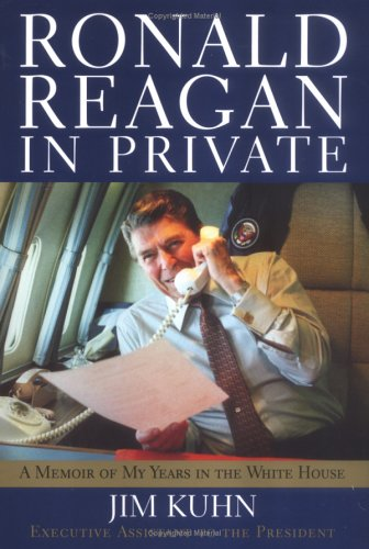 Ronald Reagan in Private: A Memoir of My Years in the White House
