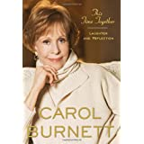 This Time Together: Laughter and Reflection ~ Carol Burnett