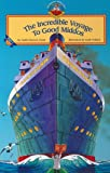 Incredible Voyage to Good Middos (Ehrenhaus middos series)