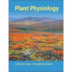 By Lincoln Taiz, Eduardo Zeiger: Plant Physiology Fourth (4th) Edition