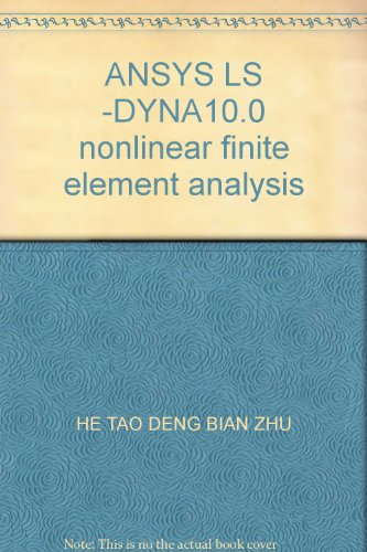 Ansys Ls -Dyna10.0 Nonlinear Finite Element Analysis