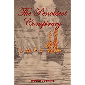 """The Penobscot Conspiracy"" by Roger Judkins :Book Review"