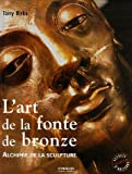 L'art de la fonte de bronze : Alchimie de la sculpture
