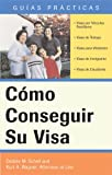 Cómo Conseguir Su Visa (How to Obtain Your Visa) (Guias Practicas / Practical Guides) (Spanish Edition)