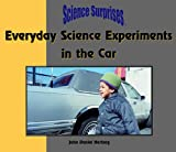 img - for Everyday Science Experiments in the Car (Science Surprises) book / textbook / text book