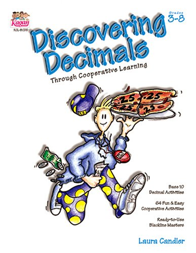 Discovering Decimals Through Cooperative Learning  (Grades 3-8) 184 pp