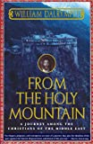 From the Holy Mountain: A Journey Among the Christians of the Middle East (0805061770) by Dalrymple, William
