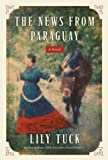 Image of The News from Paraguay : A Novel
