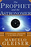 img - for The Prophet and the Astronomer: A Scientific Journey to the End of Time book / textbook / text book