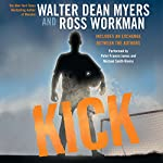 Kick | Walter Dean Myers,Ross Workman