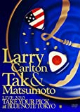 Larry Carlton&Tak Matsumoto LIVE 2010 ��TAKE YOUR PICK��at BLUE NOTE TOKYO [DVD]