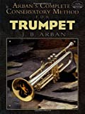Arbans Complete Conservatory Method for Trumpet (Dover Books on Music)