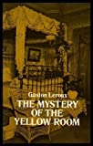 The Mystery of the Yellow Room: Extraordinary Adventures of Joseph Rouletabille, Reporter (0486234606) by Leroux, Gaston