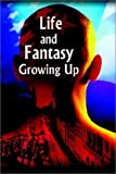 img - for Life and Fantasy Growing Up book / textbook / text book