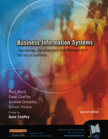 Business Information Systems: Technology, Development and Management in the E-business