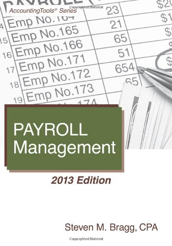 Payroll Management: 2013 Edition