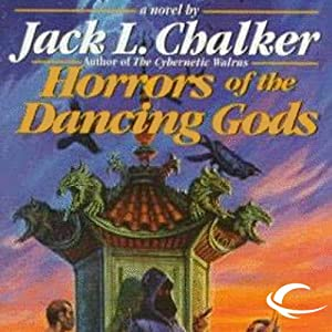 Horrors of the Dancing Gods: The Dancing Gods, Book 5 | [Jack L. Chalker]