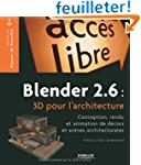 Blender 2.6 : 3D pour l'architecture...