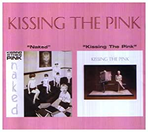 Naked/ Kissing The Pink