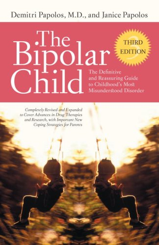The Bipolar Child The Definitive and Reassuring Guide to Childhood's Most Misunderstood Disorder    Third Edition
