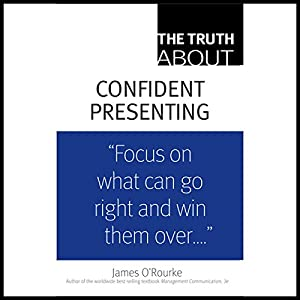 The Truth About Confident Presenting Audiobook