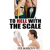 To HELL with the Scale