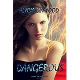 Dangerous (Element Preservers Book 1) ~ Alycia  Linwood