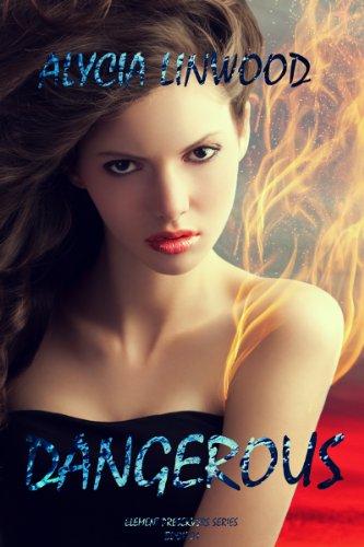 E-book - Dangerous (Element Preservers) by Alycia Linwood