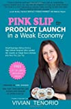 img - for Pink Slip to Product Launch in a Weak Economy Small Business Advice from a High School Dropout Who Landed Her Sweets on Retail Store Shelves-and How You Can Too by Tenorio, Vivian [JAV Publishing,2011] [Paperback] book / textbook / text book