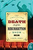 The Traveling Death and Resurrection Show: A Novel (Plus)