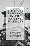 Time Use Research in the Social Sciences (Perspectives in Law & Psychology)