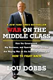 img - for War on the Middle Class: How the Government, Big Business, and Special Interest Groups Are Waging War on the American Dream and How to Fight Back book / textbook / text book