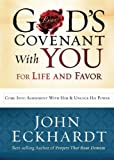 God's Covenant With You for Life and Favor: Come Into Agreement with Him and Unlock His Power